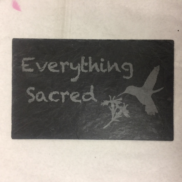 Everything Sacred Slate Sign